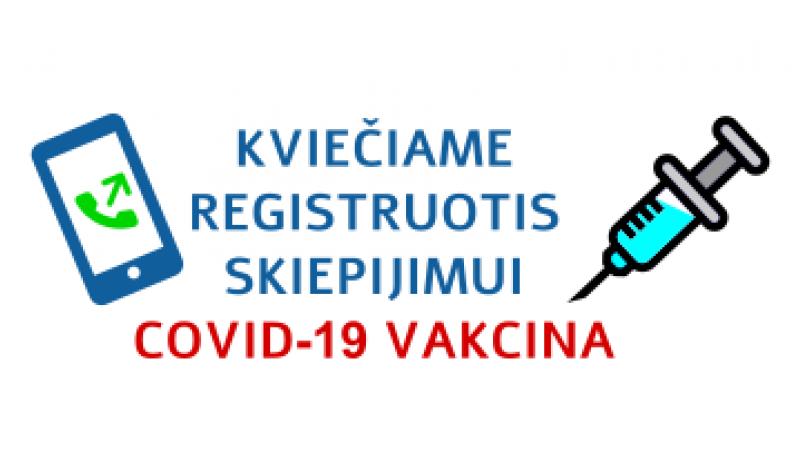 KVIEČIAME REGISTRUOTIS SKIEPIJIMUI COVID-19 vakcina 65 metų ir vyresnius asmenis